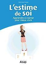 Télécharger le livre :  L'estime de soi : Apprendre à s'aimer pour mieux vivre