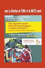 Télécharger le livre :  ITEP, dispositif d'avenir. Difficultés psychologiques / Troubles psychiques ?