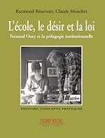 Télécharger le livre :  L'école, le désir et la loi - Fernand Oury et la pédagogie institutionnelle