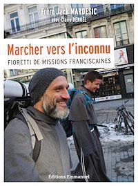 Télécharger le livre : Marcher vers l'inconnu