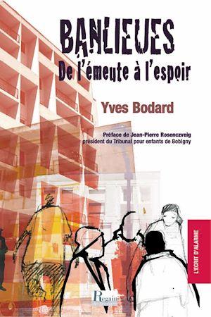 Téléchargez le livre :  Banlieues, de l'émeute à l'espoir