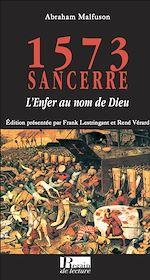 Télécharger le livre :  1573, SANCERRE, L'Enfer au nom de Dieu