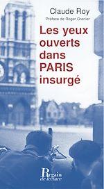 Télécharger le livre :  Les Yeux ouverts dans Paris insurgé