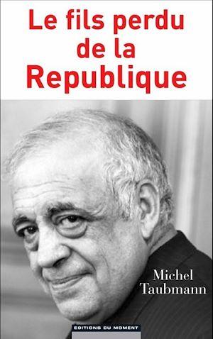 Téléchargez le livre :  Le fils perdu de la République