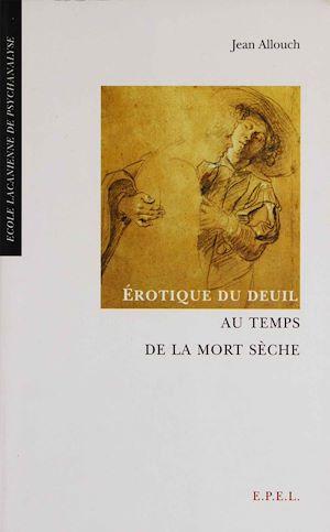 Téléchargez le livre :  Erotique du deuil au temps de la mort sèche