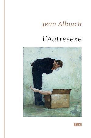 Téléchargez le livre :  L'Autresexe