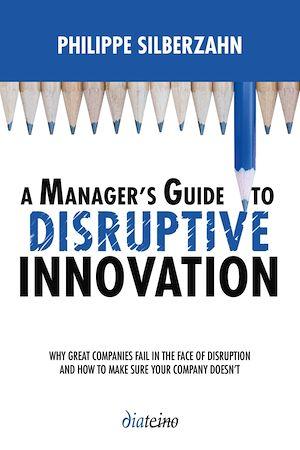 Téléchargez le livre :  A Manager's Guide to disruptive innovation