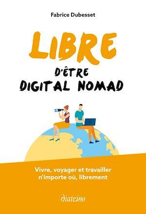 Téléchargez le livre :  Libre d'être digital nomad