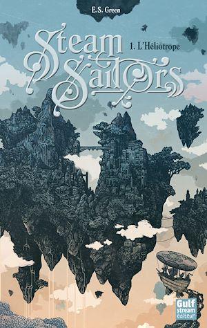 Téléchargez le livre :  Steam Sailors - tome 1 L'Héliotrope
