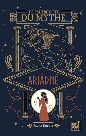 Téléchargez le livre :  De l'autre côté du mythe - tome 1 Ariadné
