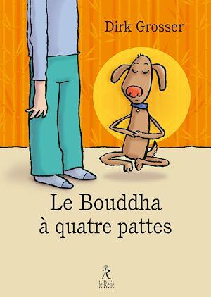 Téléchargez le livre :  Le bouddha à quatre pattes