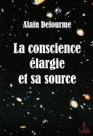 Téléchargez le livre :  La conscience élargie et sa source