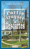 Téléchargez le livre numérique:  Partie truquée à Descartes