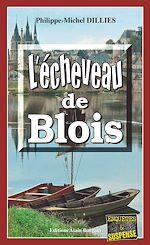 Télécharger le livre :  L'écheveau de Blois