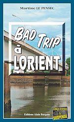 Télécharger le livre :  Bad trip à Lorient