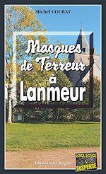 Télécharger le livre :  Masques de terreur à Lanmeur