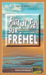 Télécharger le livre :  Pluie de fiel sur Fréhel