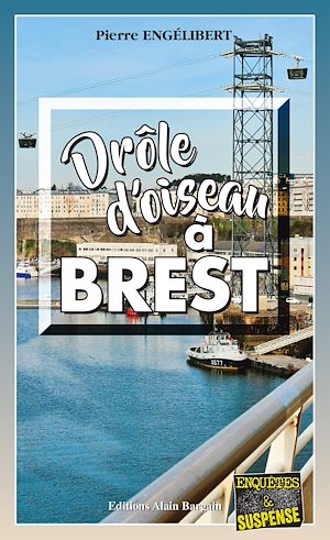 Téléchargez le livre :  Drôle d'oiseau à Brest