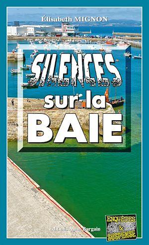 Téléchargez le livre :  Silences sur la baie