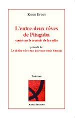 Télécharger le livre :  L'entre-deux rêves de Pitagaba conté sur le trottoir de la radio