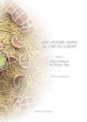 Téléchargez le livre :  Une Histoire Simple de l'Art en Europe