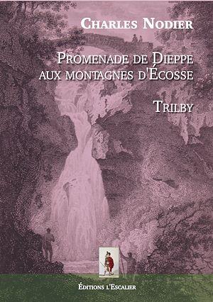 Téléchargez le livre :  Promenade de Dieppe aux Montagnes d'Écosse - Trilby