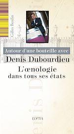 Télécharger le livre :  Autour d'une bouteille avec Denis Dubourdieu