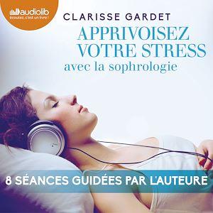 Apprivoisez votre stress avec la sophrologie |