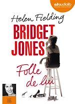 Télécharger le livre :  Bridget Jones - Folle de lui