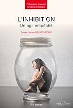 Télécharger le livre :  L'inhibition - Un agir empêché - 2e édition