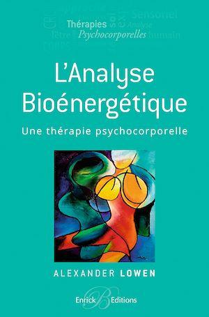 Téléchargez le livre :  L'analyse bioénergétique - Une thérapie psychocorporelle