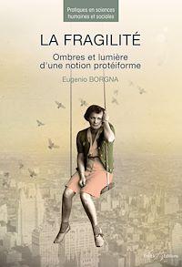 Télécharger le livre : La fragilité - Ombres et lumière d'une notion protéiforme