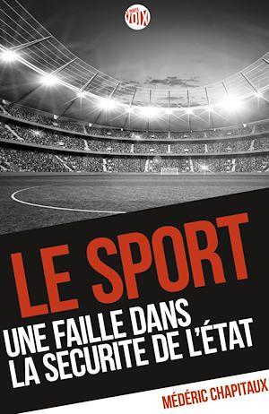 Téléchargez le livre :  Le sport, une faille dans la sécurité de l'Etat