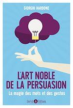 Télécharger le livre :  L'art noble de la persuasion