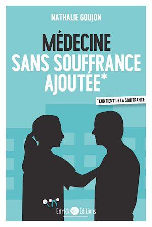 Téléchargez le livre :  Médecine sans souffrance ajoutée