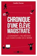 Télécharger le livre :  Chronique d'une élève magistrate