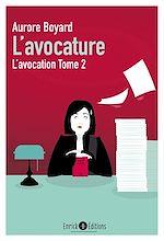 Télécharger le livre :  L'avocature : L'avocation - Tome 2