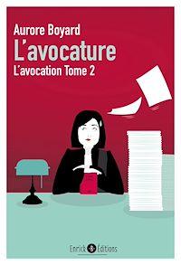 Téléchargez le livre :  L'avocature : L'avocation - Tome 2