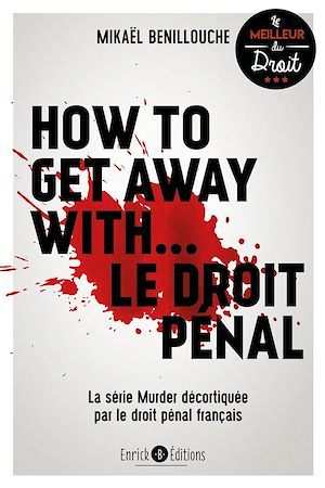 Téléchargez le livre :  How to get away with... Le droit pénal
