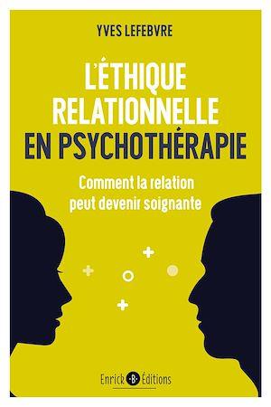 Téléchargez le livre :  L'éthique relationnelle en psychothérapie