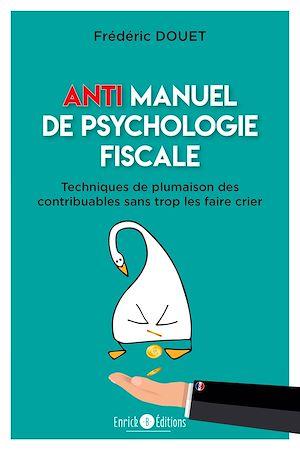 Téléchargez le livre :  Anti manuel de psychologie fiscale
