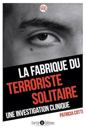 Téléchargez le livre :  La fabrique du terroriste solitaire