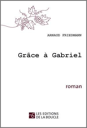 Téléchargez le livre :  Grâce à Gabriel