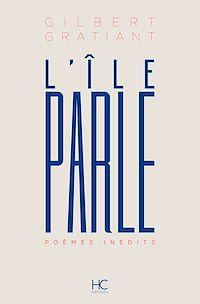 Télécharger le livre : L'Ile parle - Poèmes inédits