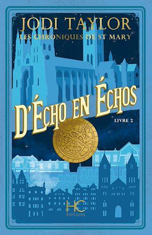 Téléchargez le livre :  Les Chroniques de St Mary - tome 2 D'Echo en Echos