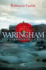 Télécharger le livre :  Waringham - tome 2 Les gardiens de la rose