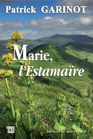 Téléchargez le livre :  Marie, l'Estamaïre