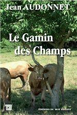 Télécharger le livre :  Le Gamin des Champs
