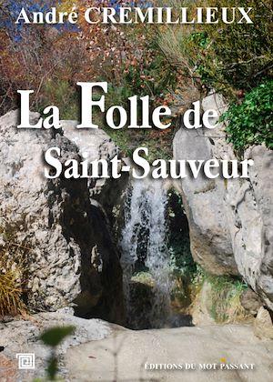 Téléchargez le livre :  La Folle de Saint-Sauveur