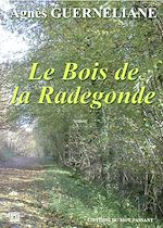 Télécharger le livre :  Le Bois de la Radegonde